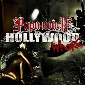 Papa Roach альбом Hollywood Whore