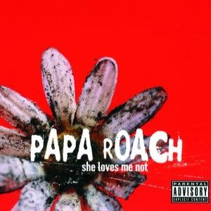 Papa Roach альбом She Loves Me Not
