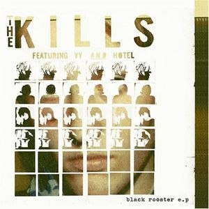 The Kills альбом Black Rooster EP