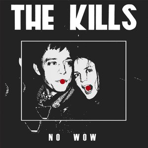 The Kills альбом No Wow (Single)