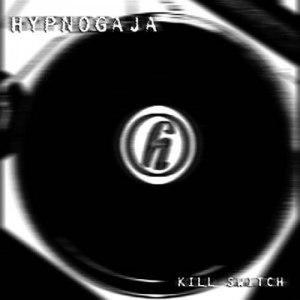 Hypnogaja альбом Kill Switch