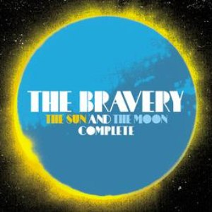 The Bravery альбом The Sun And The Moon Complete
