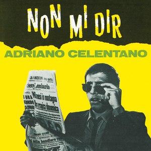 Adriano Celentano альбом Non Mi Dir