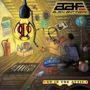 Alien Ant Farm альбом Up In The Attic