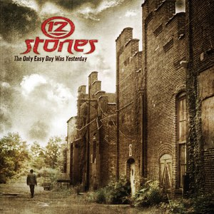 12 Stones альбом The Only Easy Day Was Yesterday