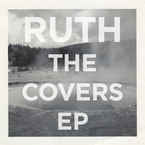 Ruth альбом The Covers EP