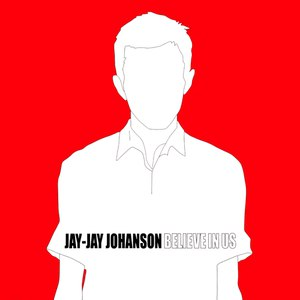 Jay-Jay Johanson альбом Believe In Us