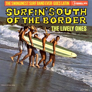The Lively Ones альбом Surfin' South of the Border