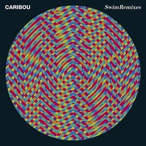 Caribou альбом Swim + Swim Remixes
