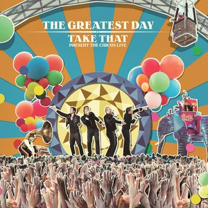 Take That альбом The Greatest Day. Take That Present The Circus Live