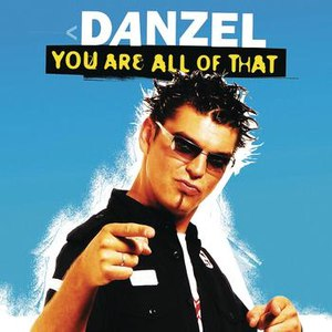 Danzel альбом You Are All Of That