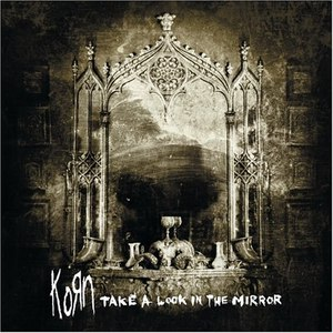 Korn альбом Take A Look In The Mirror (Clean Version)