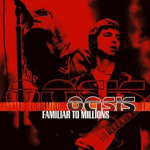 Oasis альбом Familiar to Millions
