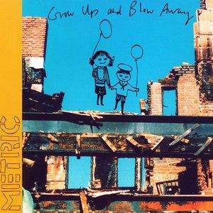 Metric альбом Grow Up and Blow Away