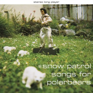 Snow Patrol альбом Songs for Polarbears