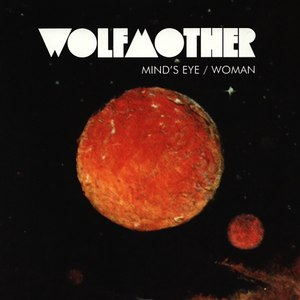 Wolfmother альбом Mind's Eye / Woman