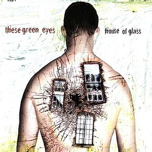 These Green Eyes альбом House of Glass