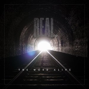 The Word Alive альбом Real