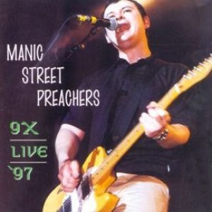 Manic Street Preachers альбом 9X Live 97 (1997-05-24: Nynex Arena, Manchester, UK)
