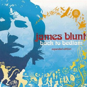 James Blunt альбом Back To Bedlam (Expanded Edition)