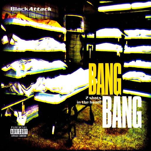 Black Attack альбом Bang Bang - 2 Shots In The Head