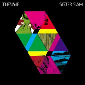 The Whip альбом Sister Siam