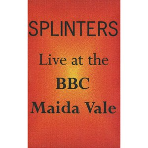 Splinters альбом Live at the BBC Maida Vale