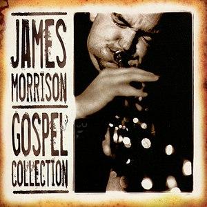 James Morrison альбом James Morrison: Gospel Collection Volume One
