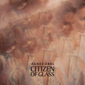 agnes obel альбом Citizen of Glass