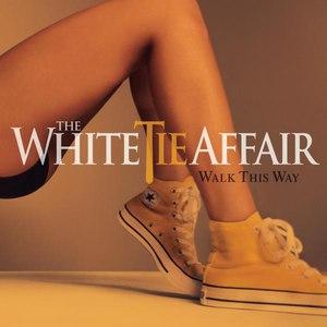 The White Tie Affair альбом Walk This Way