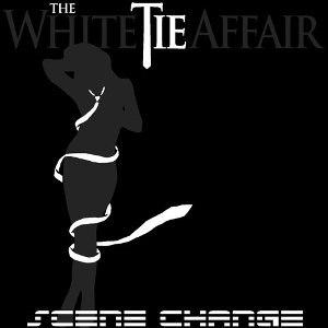 The White Tie Affair альбом Scene Change