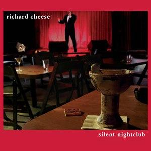Richard Cheese альбом Silent Nightclub