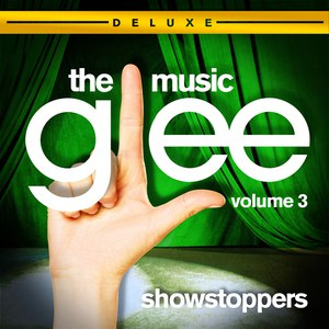 Glee Cast альбом Glee: The Music, Vol. 3 - Showstoppers (Deluxe Edition)