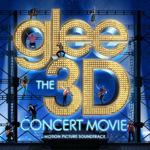 Glee Cast альбом Glee The 3D Concert Movie (Motion Picture Soundtrack)