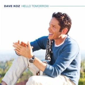 Dave Koz альбом Hello Tomorrow