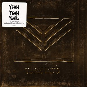 Yeah Yeah Yeahs альбом Turn Into