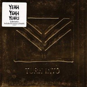 Yeah Yeah Yeahs альбом Turn Into