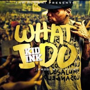 Kid Ink альбом What I Do