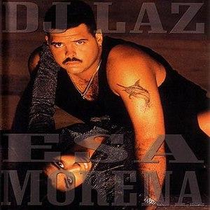 DJ Laz альбом Esa Morena