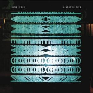 Jamie Woon альбом Mirrorwriting