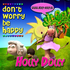 Holly Dolly альбом Don't Worry Be Happy