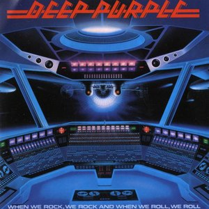 Deep Purple альбом When We Rock, We Rock & When We Roll, We Roll