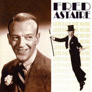 Fred Astaire альбом Let's Face the Music