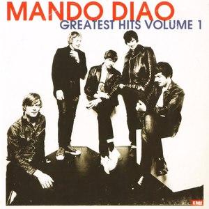 Mando Diao альбом Greatest Hits Volume 1