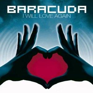 Baracuda альбом I Will Love Again