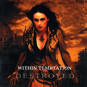 Within Temptation альбом Destroyed
