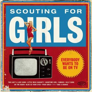 Scouting For Girls альбом Everybody Wants To Be On TV