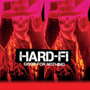 Hard-Fi альбом Good For Nothing
