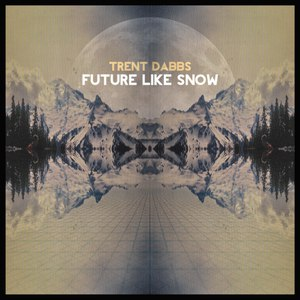 Trent Dabbs альбом Future Like Snow