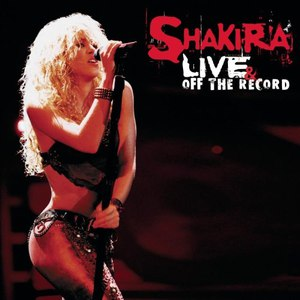 Shakira альбом Live & Off the Record